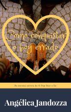 Como conquistar o BOY errado. by AngelicaJandozza