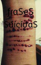 Frases Suicidas  by aliciakirishima