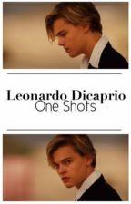 Leonardo Dicaprio One Shots 14+ by oldermenlover