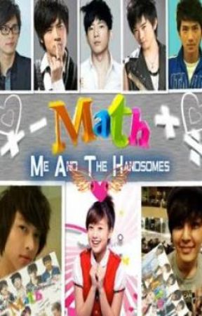 """""""MATH"""" Me And The Handsome♥(on going) by nozomikizumi"""