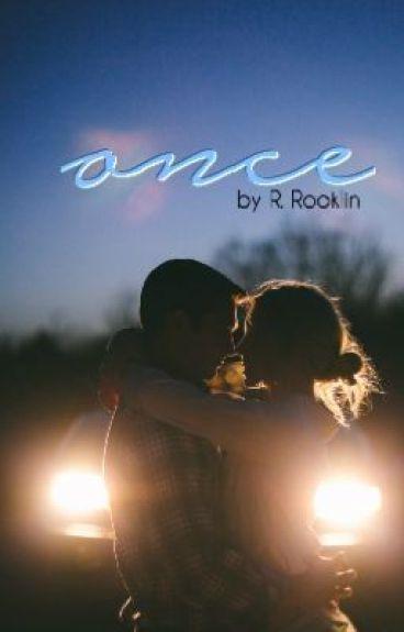 Once by Rookieoftheyear2
