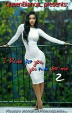 I Ride For You, You Ride For Me 2 by QueenBianca_