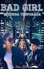 Bad Girl - Segunda Temporada {Joel Pimentel} by Ima_Rivera