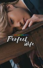 Perfect wife    P.JM FF [ COMPLETE ] by HuangJaeWoo