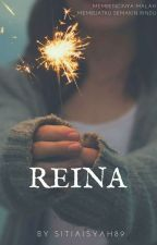 REINA [END] by sitiaisah89