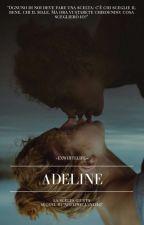 Adeline -La scelta giusta by exwhitelife