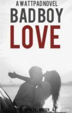 Bad Boy Love by DianaIssabel