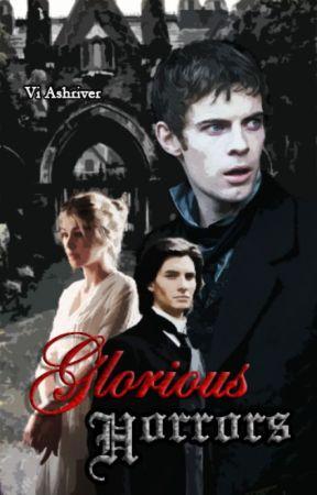 GLORIOUS HORRORS by ViAshriver