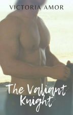 HOT INTRUDER: Brave (The Valiant Knight) Published, 2011 by Victoria_Amor