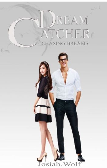 Dream Catcher: Chasing Dreams