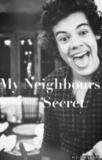 My Neighbours Secret (Harry Styles FF) by directioner_universe