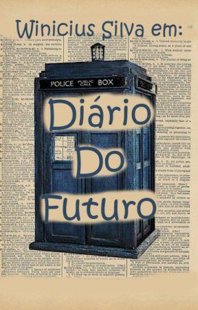 Winicius Silva de: Diário do Futuro by WinyWinicius
