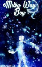 Milky Way Boy (初め) by QuinnXena