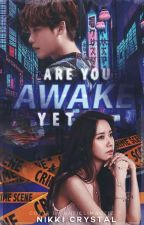 Are You Awake Yet by Nikki_crystal