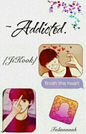~Addicted. {JiKook•Snap} by Faliaaaaah