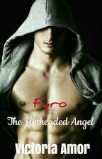 HOT INTRUDER: Fyro (The Hotheaded Angel) by Victoria_Amor