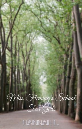 Miss Fleming's School For Girls by perhapsnevermore