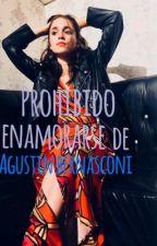PROHIBIDO Enamorase De Agustin Bernasconi AGUSLINA [ADAPTADA]  by Aguslina_Gastina12