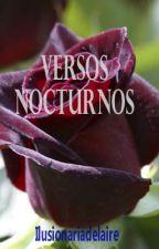 Versos Nocturnos by ilusionariadelaire