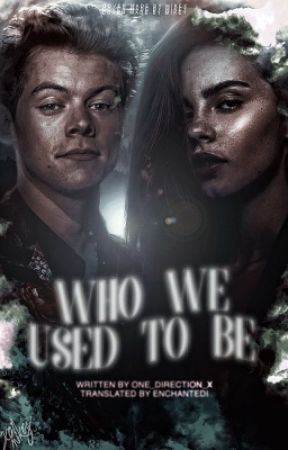 Who We Used To Be » h.s (Russian Translation) by enchantedi