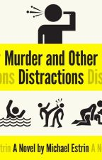Murder and Other Distractions by mestrin