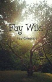 Fay Wild by FayRomance