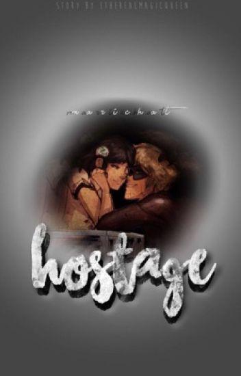 Hostage (a Marichat fanfiction)