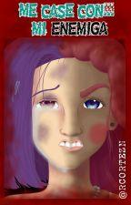 Me casé con mi enemiga by RCORTEZN