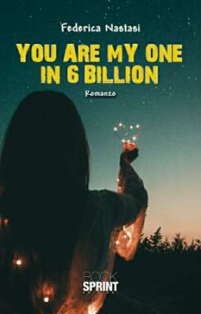 YOU are my ONE in 6 BILLION by fedica34