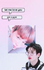 Let me love You | jikook by LittleKookiie