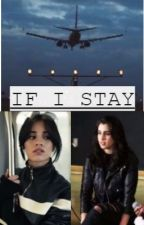 IF I STAY(Camren-one shot) by otpswillrise