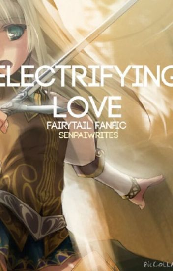 Electrifying Love (Fairy Tail Fanfic)