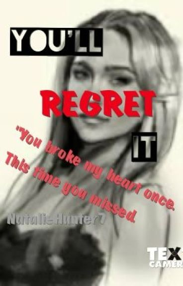 You'll Regret It {Completed}