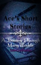Ace's Short Stories: A Journey Through Many Worlds by TeenCrafter601