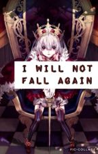 I Will Not Fall Again by Muffincat1618