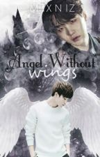 Angel without wings (BOOK 1) by minie_b09