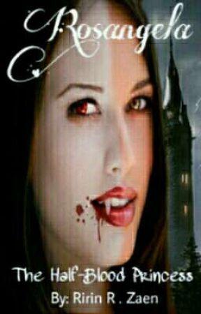 Rosangela: The Half-Blood Princess by RirinRZaen