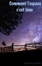 Comment L'espace C'est Bien by erwan_astro