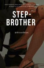 Step-Brother • e.d by Ikissedkian