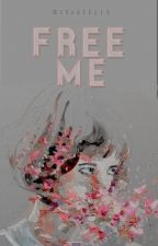 Free Me / l.s by mishacolls