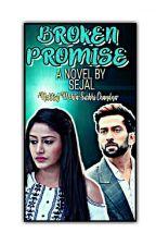 Broken Promises (Complete ) ✔✔✔ by Sassy-Queen_1