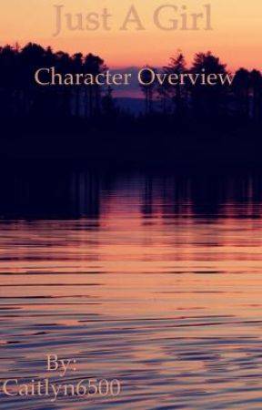 Just A Girl: character overview  by Caitlyn6500