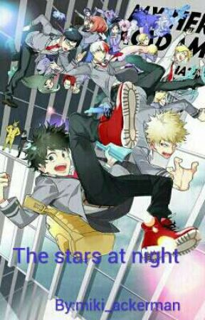 The Stars At night [a bnha fanfic] by miki_ackerman