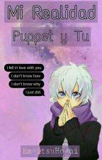 ×Mi Realidad×  ||Puppet y Tu|| by EmpitsuHoshi