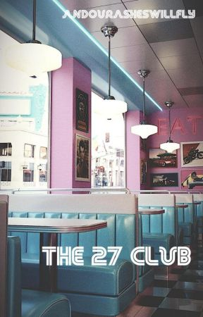 the 27 club by andourasheswillfly