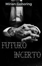 Futuro Incerto by MrianGonoring