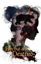 Flecha do Destino by MelPimentel22