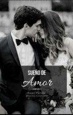 Sueño de Amor by Gastina_forever2017
