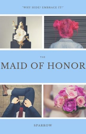 My Sister's Maid of Honor [COMING 2018] by Xx_sparrow_xX