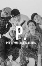 prettymuch imagines by SWEETEEYA